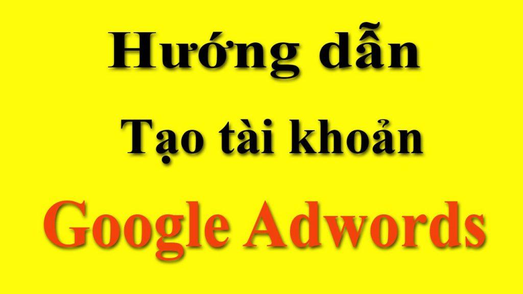 thumbnail-huong-dan-tao-tai-khoan-google-adword