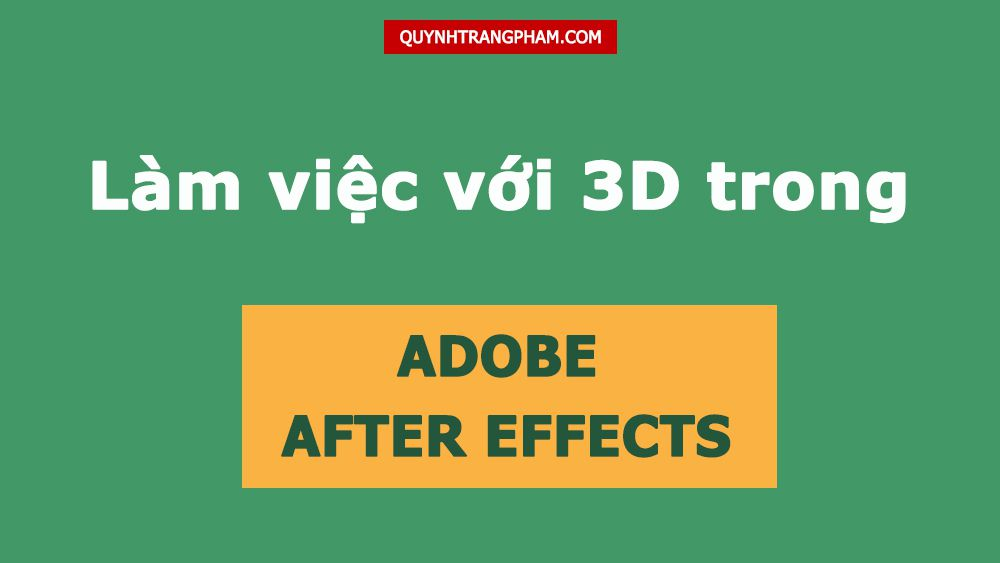 Lam-viec-voi-3D-trong-adobe-after-effects